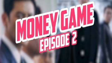 Money Game Episode 2 English Sub