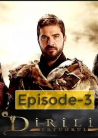 Dirilis Ertugrul Season 1 Episode 3