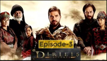 Dirilis Ertugrul: Season 1 Episode 3