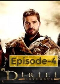 Dirilis Ertugrul Season 1 Episode 4