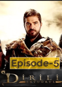 Dirilis Ertugrul Season 1 Episode 5